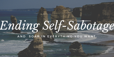 ENDING SELF-SABOTAGE