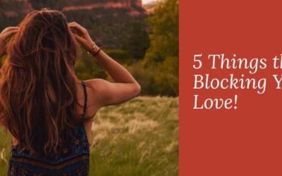 5 États d'être ou de conscience qui vous empêchent de rencontrer l'amour